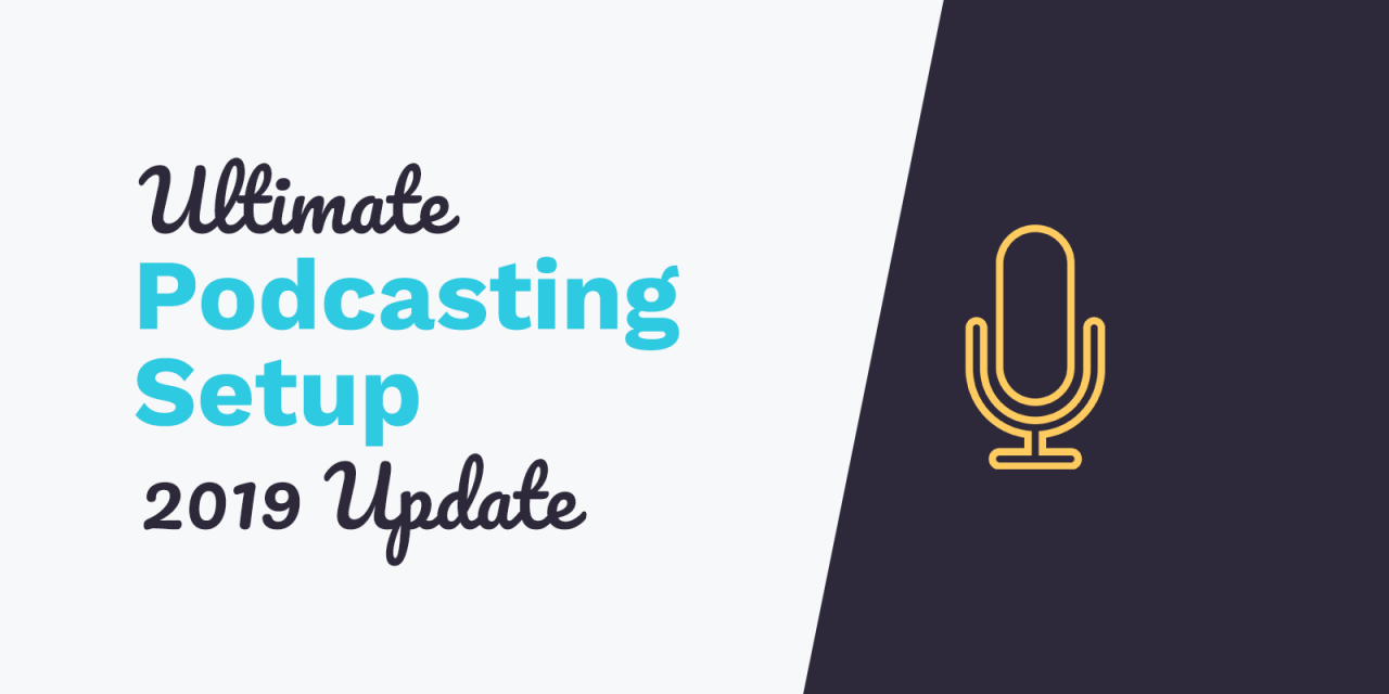 The Ultimate Podcasting Setup