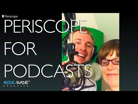 Periscope Podcasting: Discussion on Using the Periscope App