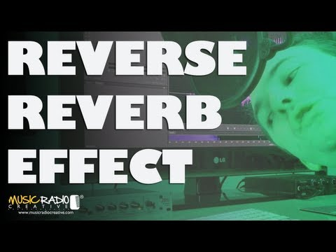 Reverse Reverb – How To Make The Reverse Reverb Effect
