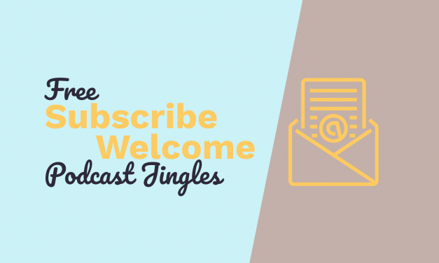 """Free Podcast Jingles -""""Welcome"""" and """"Subscribe"""""""