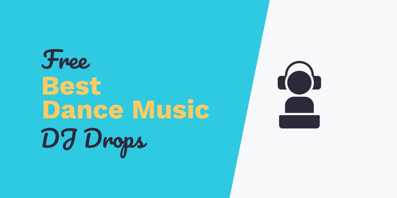 Free DJ Drops: Best Dance Music