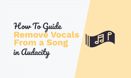 How to Completely Remove Vocals from a Song Using Audacity