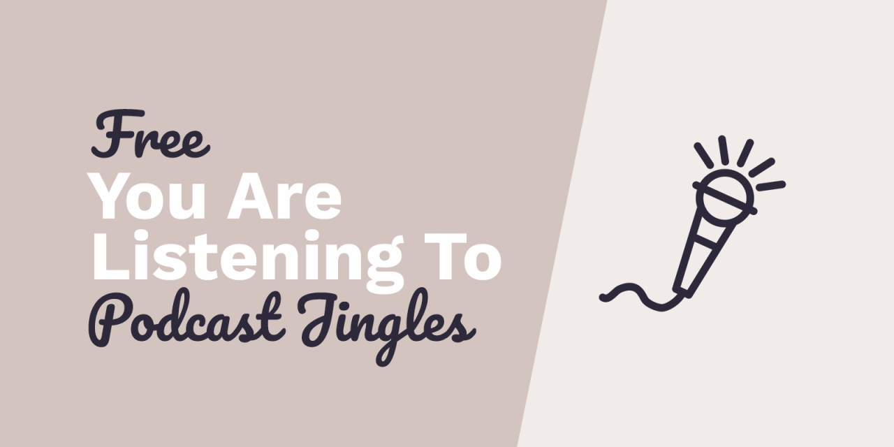Free Podcast Jingles – You're Listening To…
