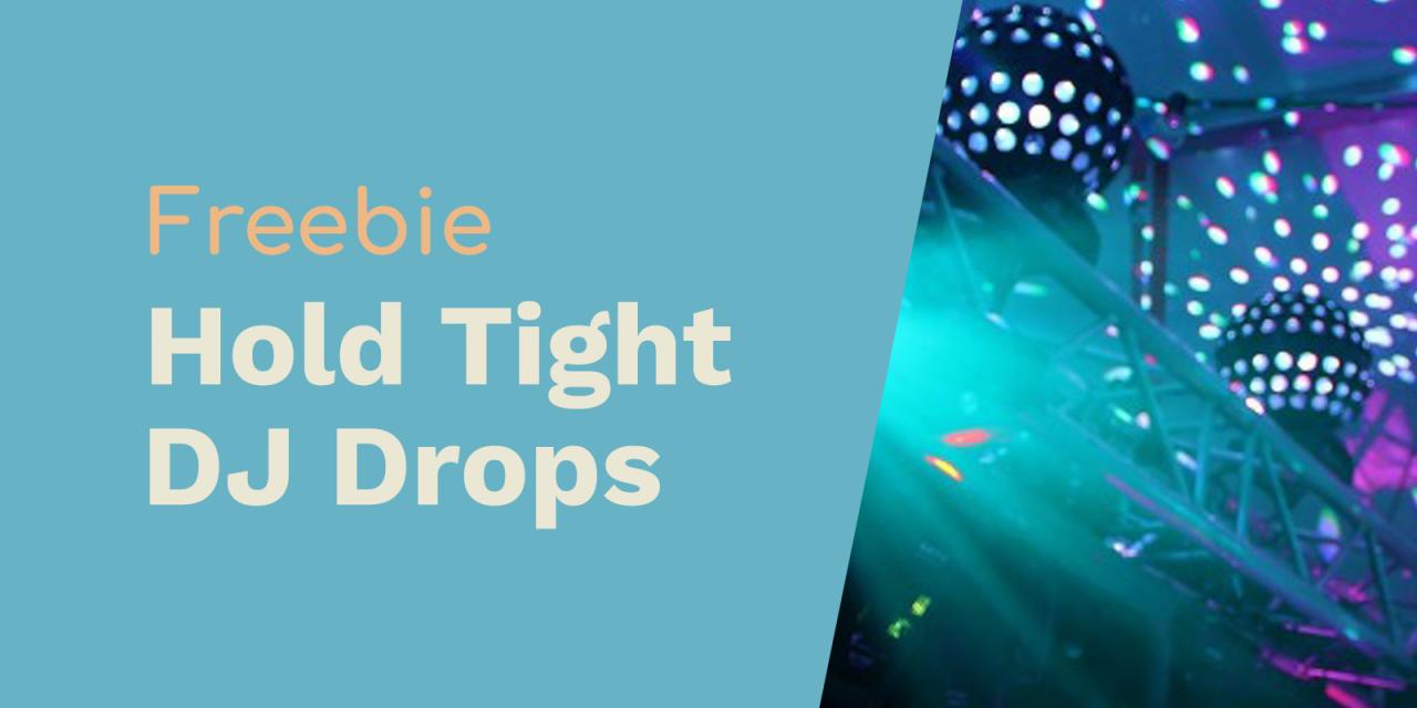 Hold On Tight DJ Drops