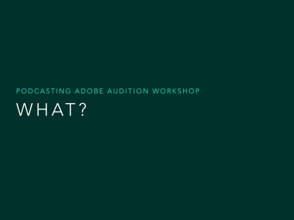 Podcasting Adobe Audition Workshop.005