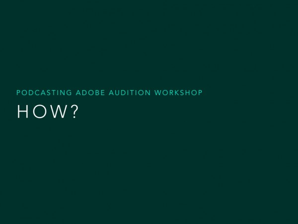 Podcasting Adobe Audition Workshop.011