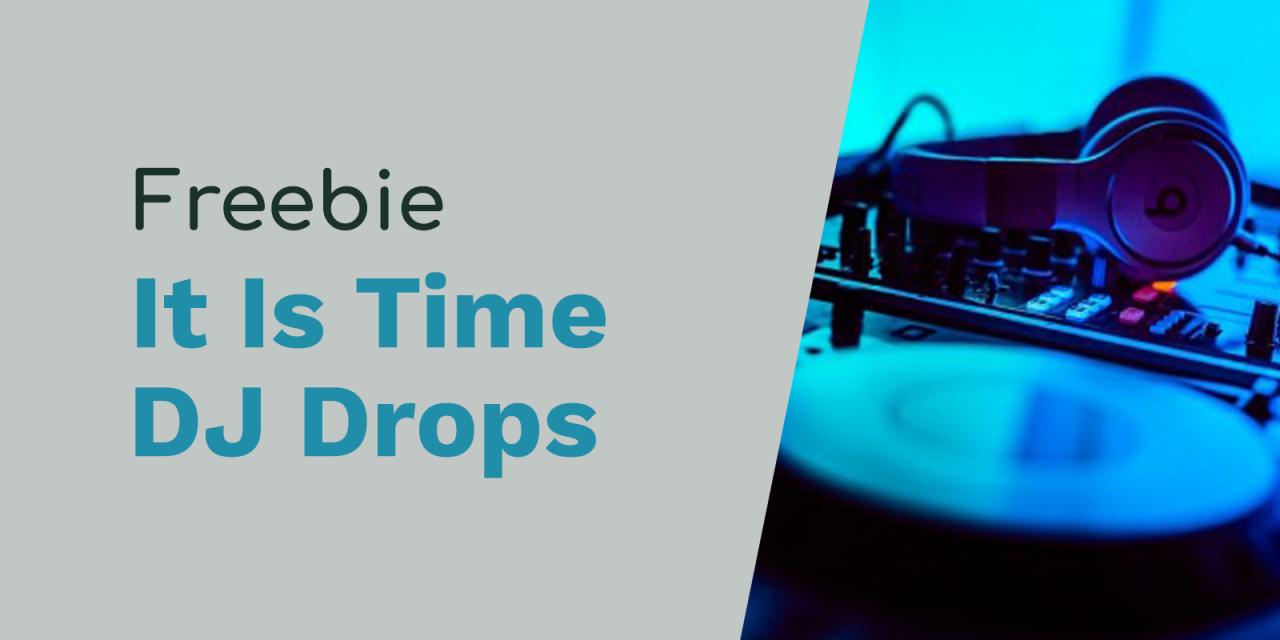 It Is Time DJ Drops