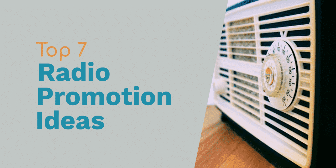The 7 Greatest Radio Promotion Ideas Ever