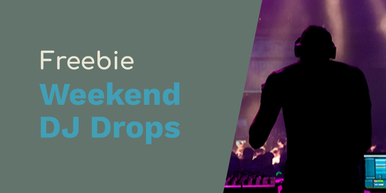 Free DJ Drops for The Weekend