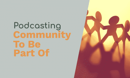 Podcast Communities You Should Be A Part Of