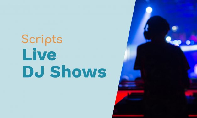 Scripts for Live DJ Shows