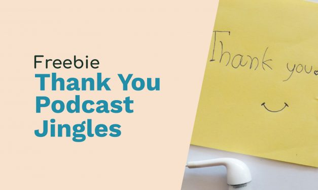 Jingles to Say Thank You to Your Podcast Listeners