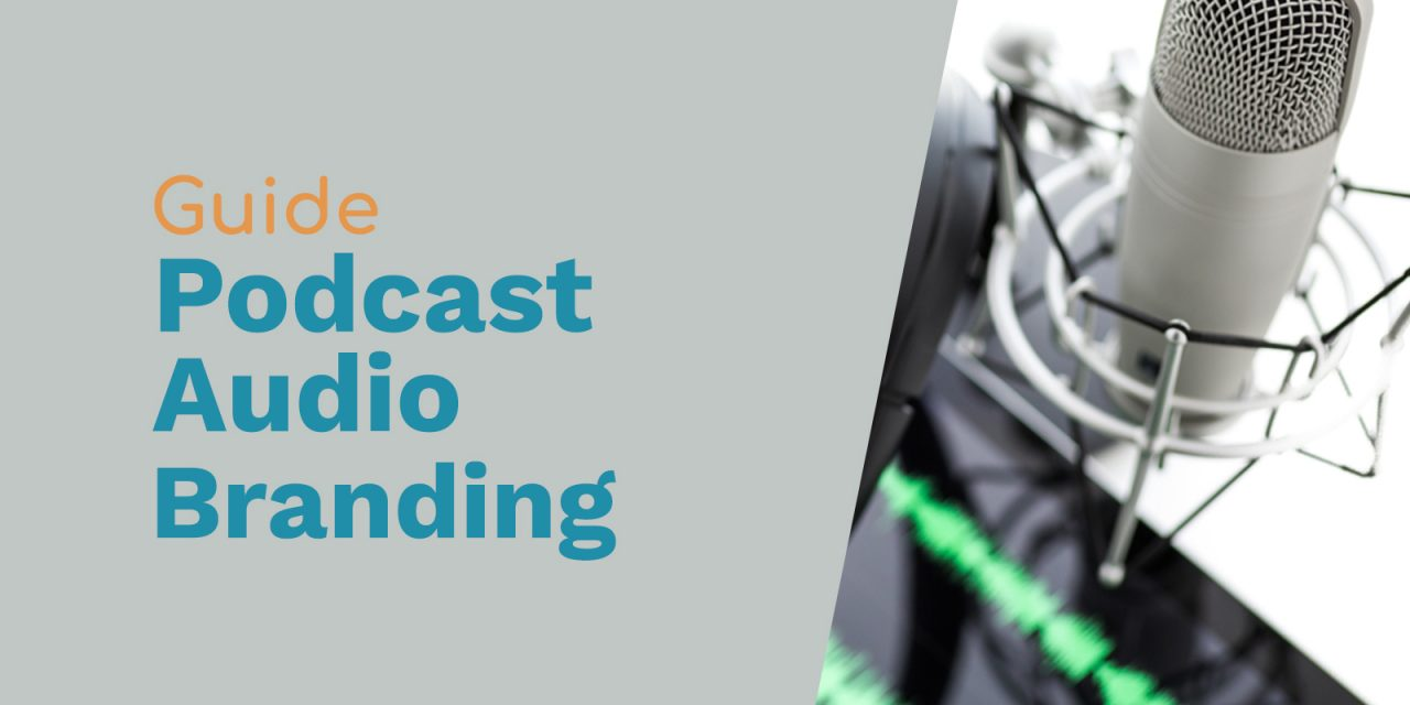 The A-Z of Podcast Audio Branding