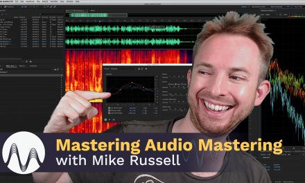 Mastering Audio Mastering with Mike Russell