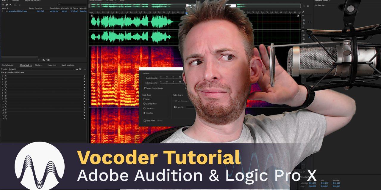Vocoder Tutorial – How To Use a Vocoder in Adobe Audition & Logic Pro X