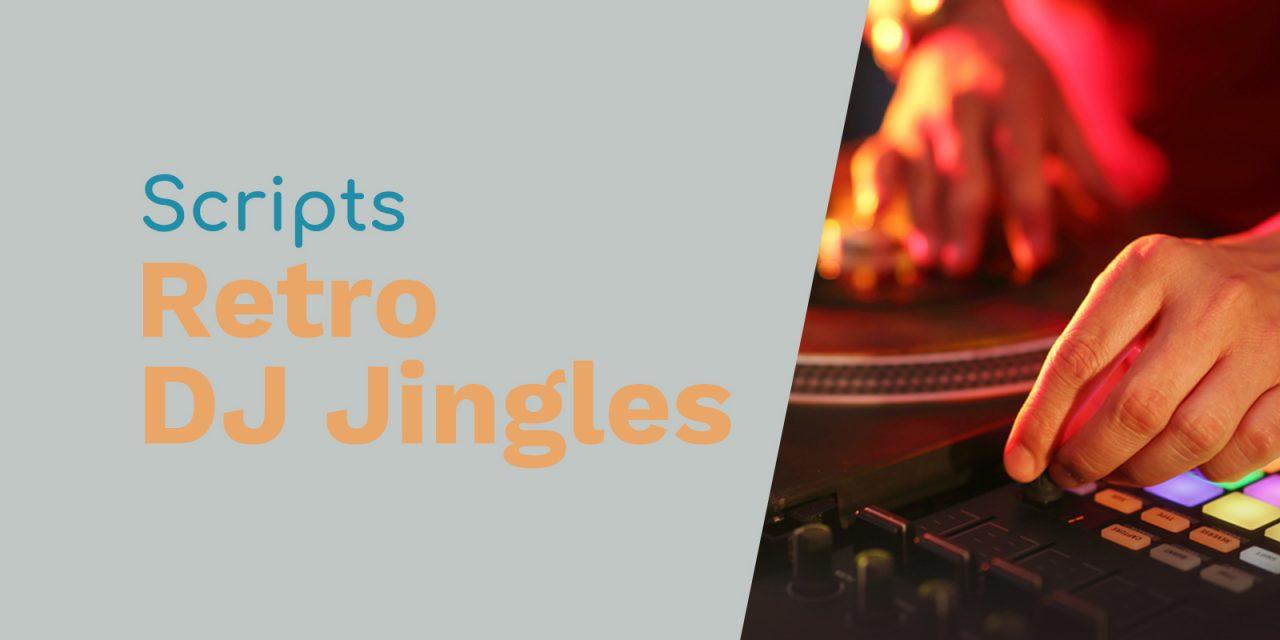 Scripts for Retro DJs