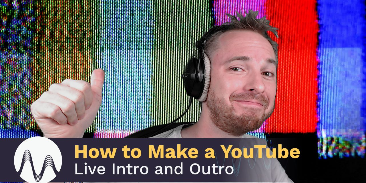 How to Make a YouTube Live Intro & Outro