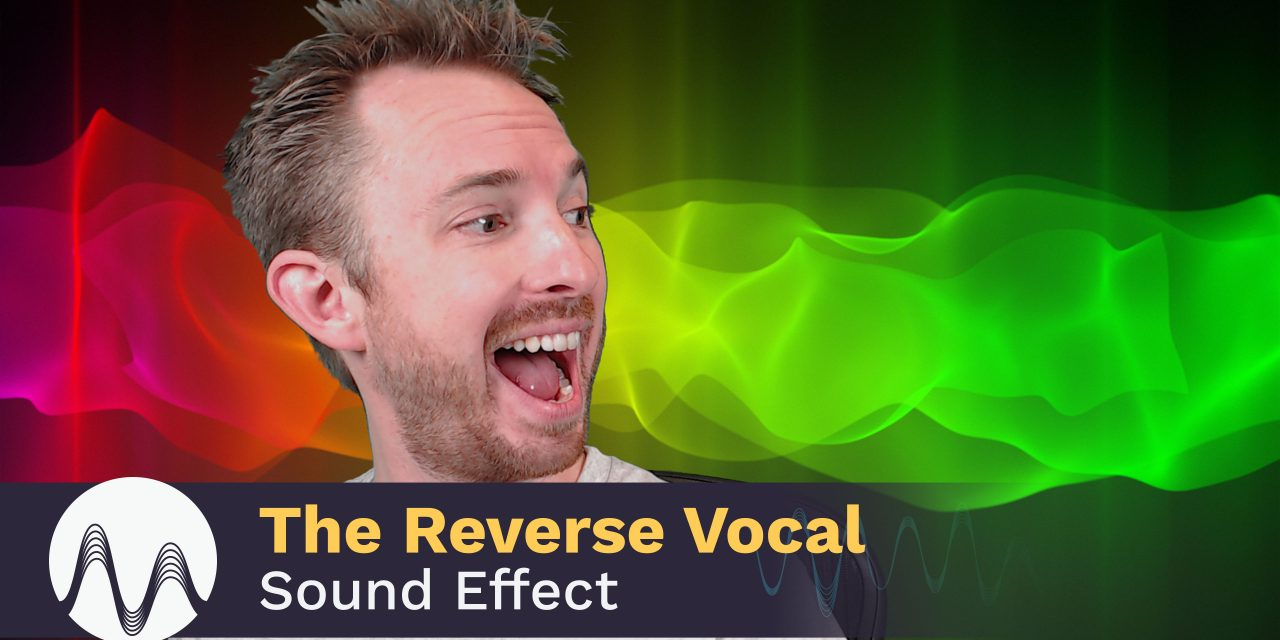 How to Do The Reverse Vocal Effect