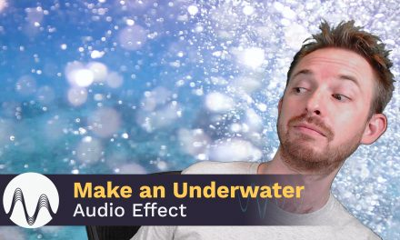 How to Make An Underwater Audio Effect