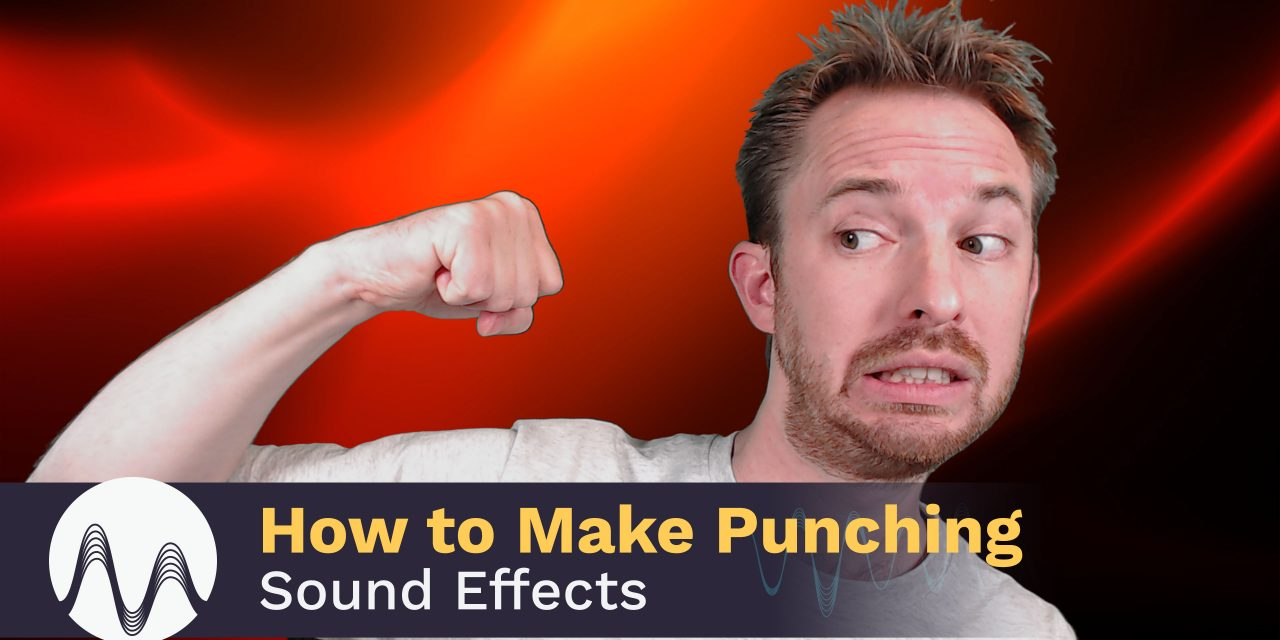How to Make Punching Sound Effects