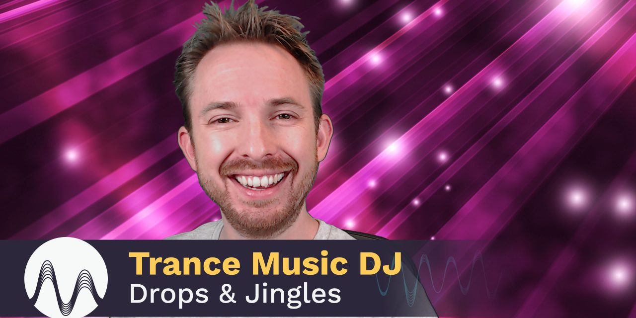Trance Music DJ Drops & Jingles Tutorial