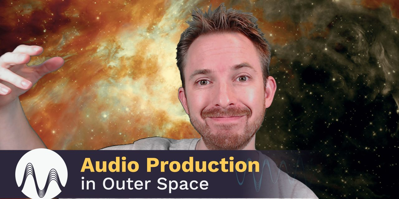 Audio Production in Outer Space