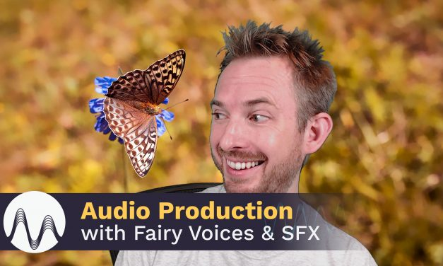 Audio Production with Fairy Voices and SFX