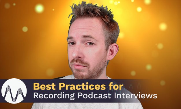 Best Practices for Recording Podcast Interviews