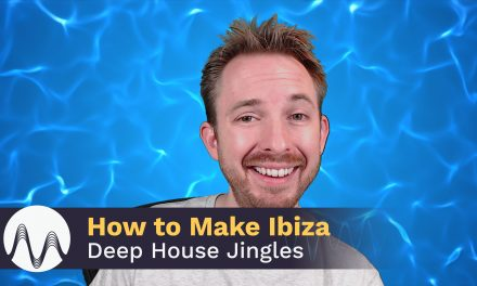 How to Make Ibiza Deep House Jingles