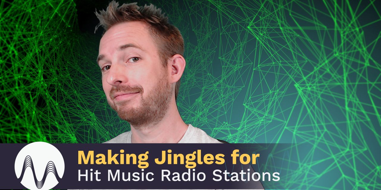 Making Jingles for a Hit Music Radio Station