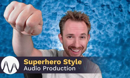 Superhero Style Audio Production
