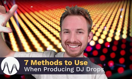 7 Methods to Use When Producing DJ Drops