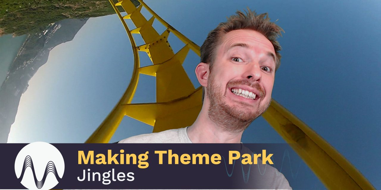 Making Theme Park Jingles