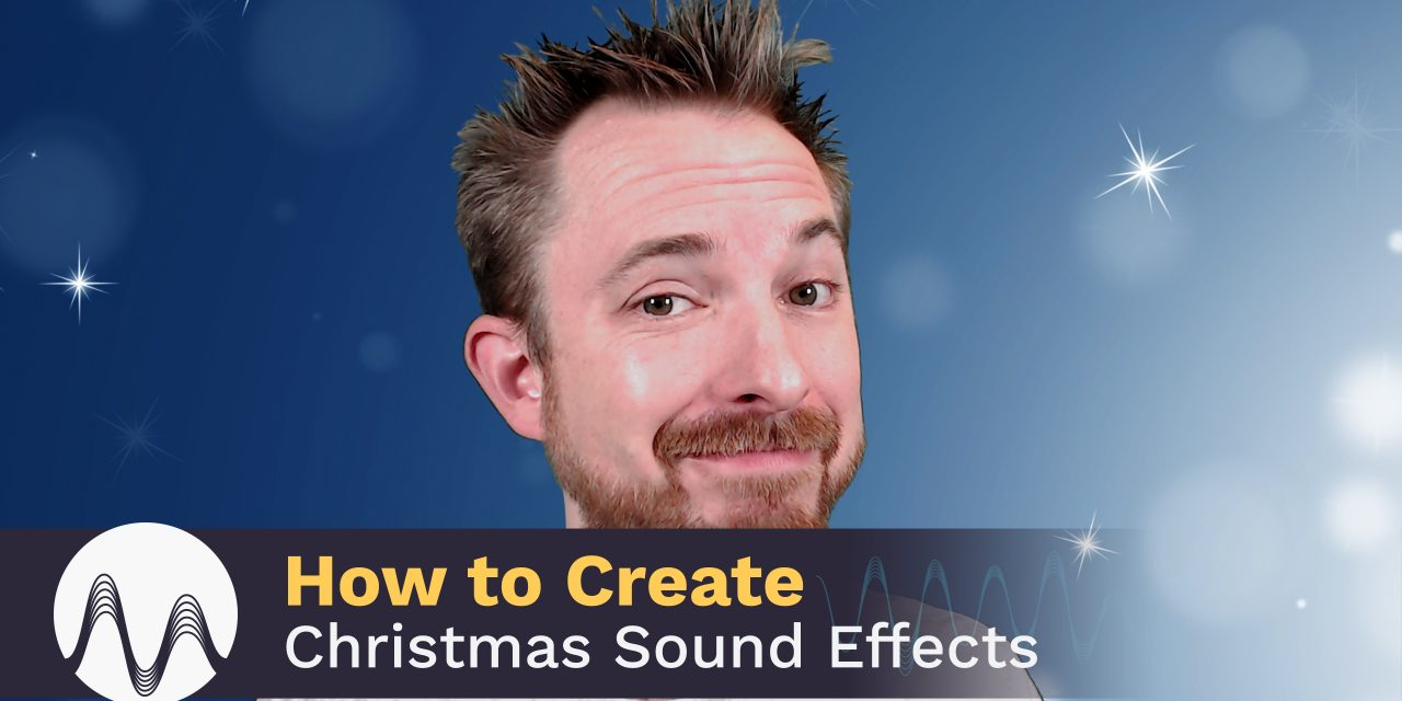 How to Create Christmas Sound Effects