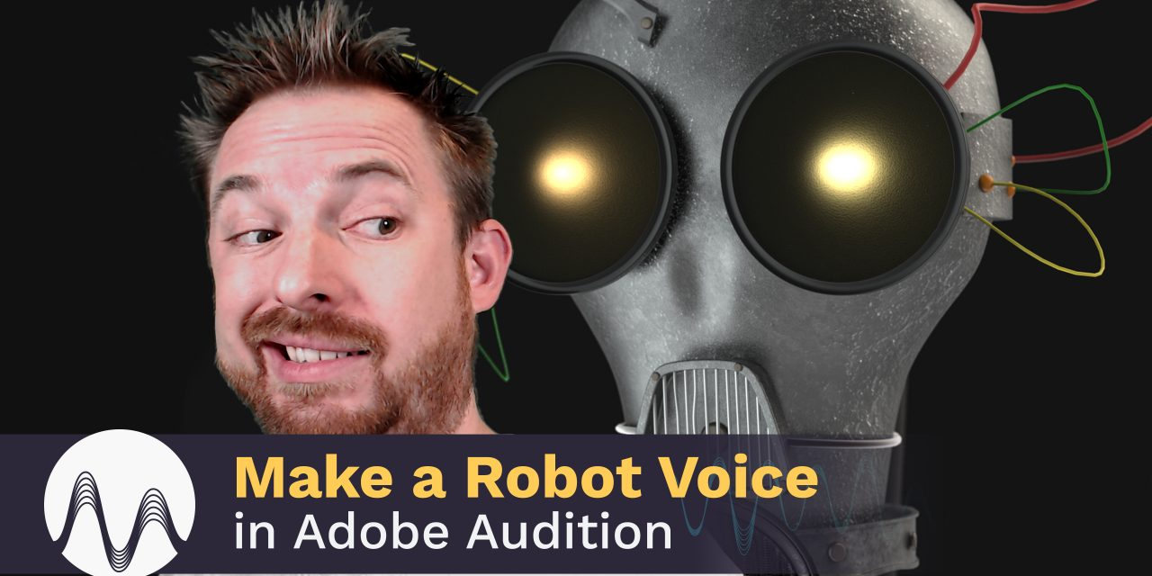 How to Make a Robot Voice in Audition