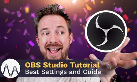 OBS Studio Tutorial – Best Settings and Guide