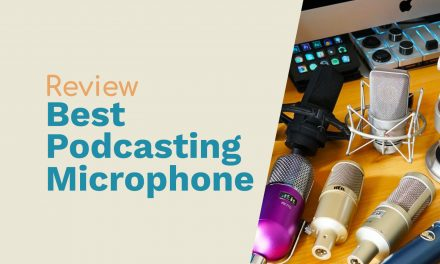 The Best Podcasting Microphone with Audio Samples and Reviews