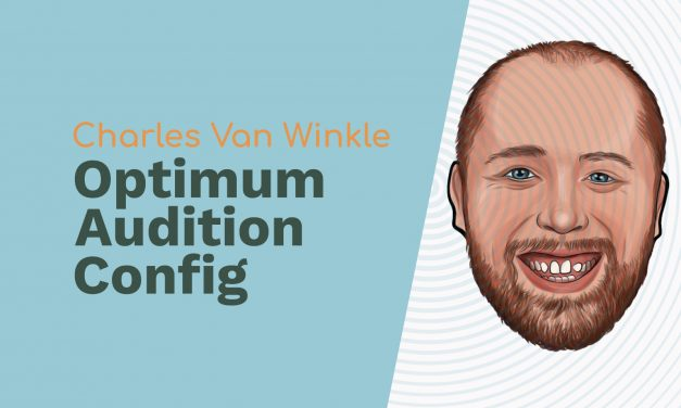 Charles Van Winkle: Audio Engineering, Audio Forensics and Optimum Audition Config