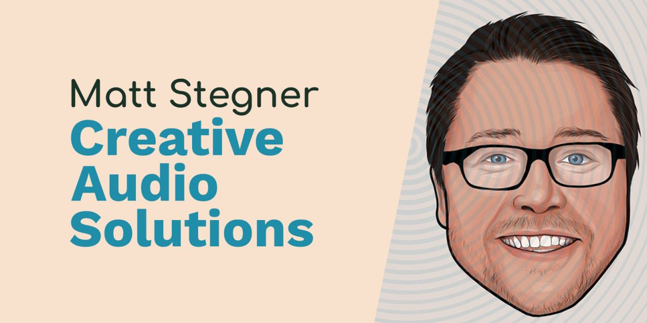 Matt Stegner: Creative Audio Solutions, Band Record Production, and Mastering the Technical Stuff