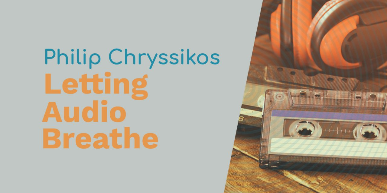 Philip Chryssikos: Audio Cassette Tapes, News Bulletins, and Letting Audio Breathe