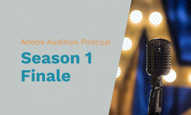 Adobe Audition Podcast: Season One Finale