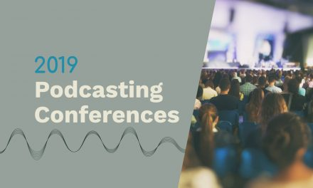 Podcasting Conferences to Attend in 2019