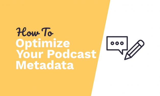 How to Optimize Your Podcast Metadata