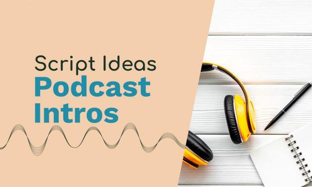 Podcast Intro Script Ideas