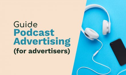 Podcast Advertising: Guide for Advertisers