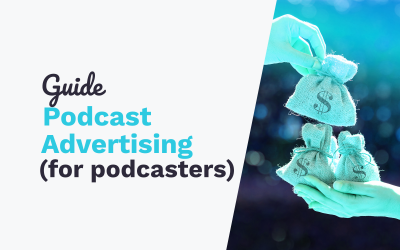 Podcast Advertising: Guide for Podcasters