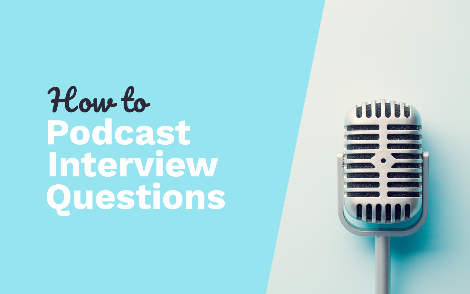 Ultimate Podcast Interview Questions – How to Dig in!