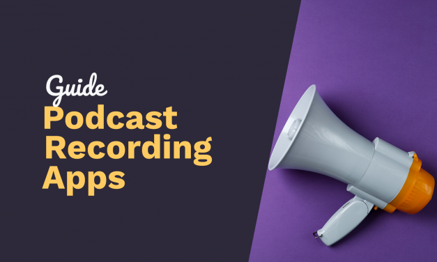 Podcast Apps: The Best Podcast Recording Apps for iOS and Android