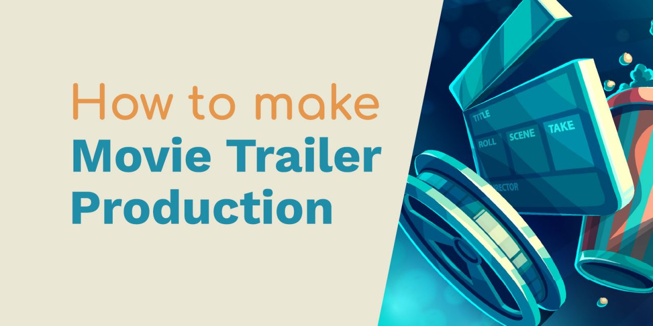 How to Make Movie Trailer Production