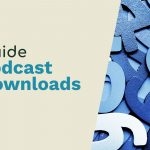 Podcast Downloads: Playing the Numbers
